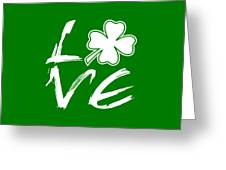 St. Patrick's Day - Love Greeting Card
