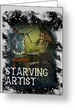 Starving Artist Greeting Card