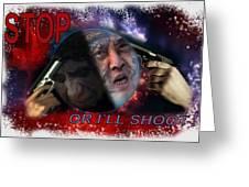 Stop Or I'll Shoot Greeting Card