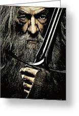The Leader Of Mankind  - Gandalf / Ian Mckellen Greeting Card