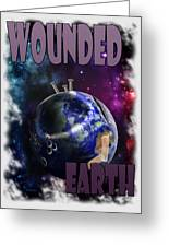 Wounded Earth Greeting Card