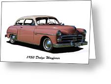1950 Dodge Wayfarer 2 Door Sedan Greeting Card