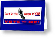 1952 Don't Let This Happen - Vote Ike Greeting Card