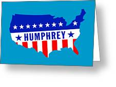 1968 Vote Humphrey For President Greeting Card