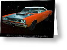 1969 And A Half Dodge Cornet A12 Superbee Greeting Card