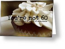 It's Only A Number 60 Quote Greeting Card