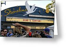 Shoreline Amphitheatre - Dead And Company Greeting Card