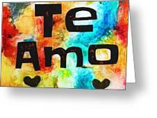 Te Amo Greeting Card