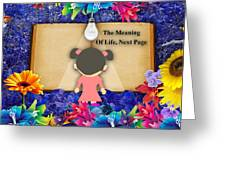 The Meaning Of Life Art Greeting Card
