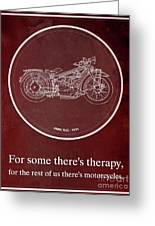 Bmw R32 1923 - For Some There's Therapy, For The Rest Of Us There's Motorcycles Greeting Card