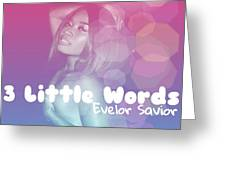 3 Little Words Merch Greeting Card