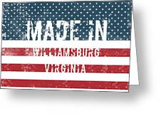 Made In Williamsburg, Virginia Greeting Card
