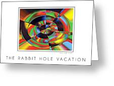 The Rabbit Hole Vacation Greeting Card