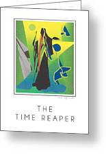 The Time Reaper Greeting Card
