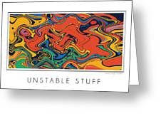 Unstable Stuff Greeting Card