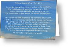 33- Children Learn What They Live Greeting Card