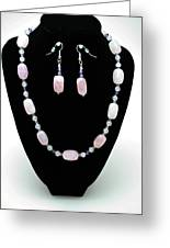 3560 Rose Quartz Necklace And Earrings Set Greeting Card