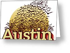 Bats Over Austin Greeting Card
