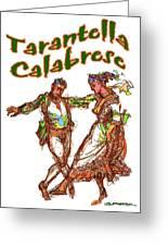 Tarantella Calabrese Greeting Card