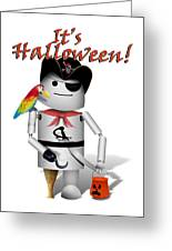 Trick Or Treat Time For Robo-x9 Greeting Card