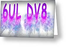 6ul Dv8 Greeting Card