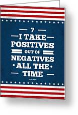 7 Take Positives Out Inspirational Quotes Poster Greeting Card