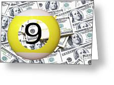 9 Ball - It's All About The Money Greeting Card