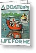 A Boaters Life Poster Greeting Card