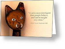 A Cat Is More Intelligent Greeting Card by Beauty For God