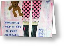 A Day In Pjs Greeting Card