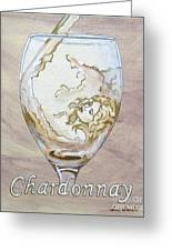 A Day Without Wine - Chardonnay Greeting Card
