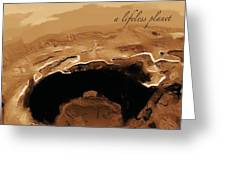 A Lifeless Planet Brown Greeting Card by ISAW Company