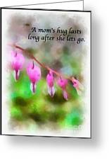 A Mom's Hug .... Greeting Card