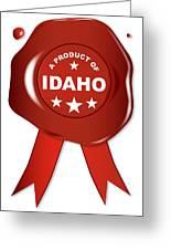 A Product Of Idaho Greeting Card