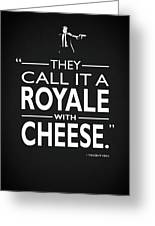 A Royale With Cheese Greeting Card