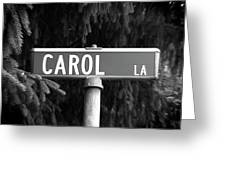 Ca - A Street Sign Named Carol Greeting Card
