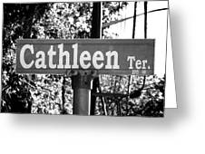 Ca - A Street Sign Named Cathleen Greeting Card