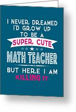 A Super Cute Math Teacher Greeting Card