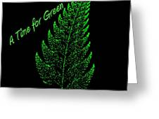 A Time For Green Greeting Card