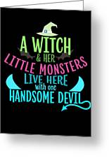 A Witch And Her Little Monsters Live Here With One Handsome Devil Halloween Greeting Card