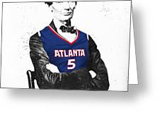 Abe Lincoln In A Josh Smith Atlanta Hawks Jersey Greeting Card