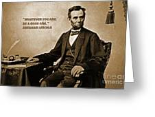 Abraham Lincoln Quote Five Greeting Card