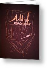 Addict Chocolatier Greeting Card