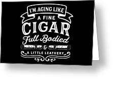Aging Like Cigar Funny Birthday Apparel Greeting Card