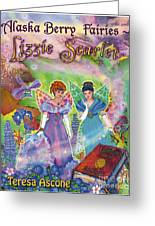 Alaska Berry Fairies Book 2 Lizzie Scarlet Greeting Card
