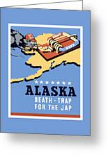 Alaska Death Trap Greeting Card