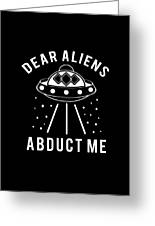 Alien Funny Abduct Me Gift Greeting Card