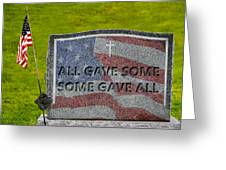 All Gave Some Some Gave All Greeting Card
