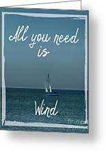 All You Need Is Wind Greeting Card