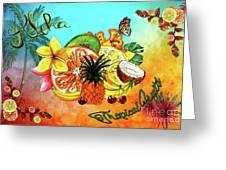 Aloha Tropical Fruits By Kaye Menner Greeting Card